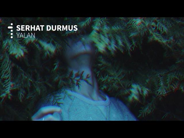 Serhat Durmus Yalan ft Ecem Telli