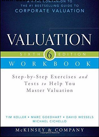 Valuation Workbook Step-by-Step Exercises and Tests to Help You Master Valuation - WS- 6th Edition