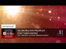 Gal Abutbul feat Phillipa Joy Don't Mind Waiting Gal Abutbul and David Mimram Remix