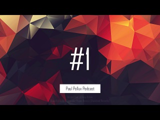 Paul Pollux - Best Trance Music Mix April 2017 | Podcast #1