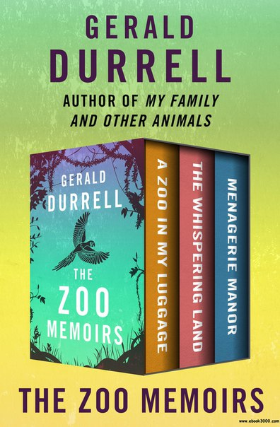 Book cover The Zoo Memoirs A Zoo in My Luggage, The Whispering Land, and Menagerie Manor