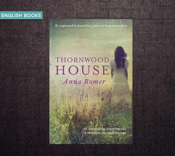 Anna Romer - Thornwood House