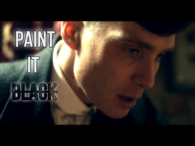 Peaky Blinders || Paint It Black