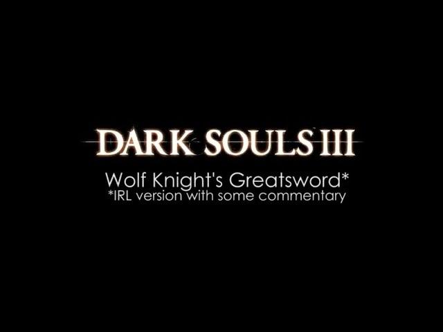 Wolf knight's greatsword IRL moveset
