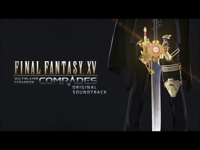 Final Fantasy XV: Comrades OST Choosing Hope