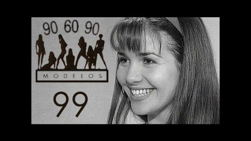 Сериал МОДЕЛИ 90 60 90 с участием Натальи Орейро 99 серия