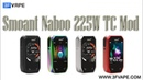 Smoant Naboo 225W TC Mod
