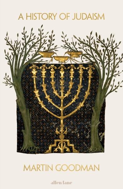 Martin Goodman-A History of Judaism-Princeton University Press (2017)