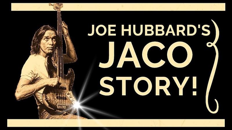 Joe Hubbard's Jaco Story Joe Hubbard Bass