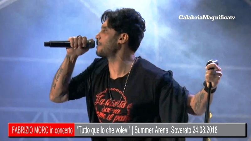 Fabrizio Moro: Tutto quello che volevi   live Summer Arena 24.08.2018
