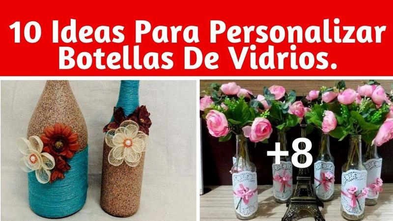 10 Hermosas Ideas Para Personalizar Las Botellas De Vidrio Y Usarlas En Fiestas Para Decorar