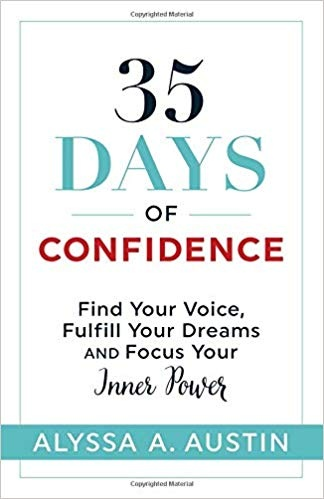 35 Days of Confidence Find Your Voice, Fulfill Your Dreams and Focus Your Inner Power