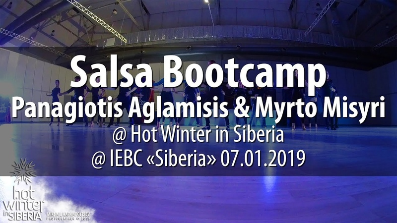 Salsa Bootcamp by Panagiotis Aglamisis Myrto Misyri @ Hot Winter in Siberia 2019