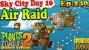 Plants vs. Zombies 2 (China) - Air Raid level 1 - Sky City Day 10 (Ep.240)