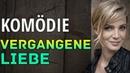 Neue Komödie 2018 Vergangene Liebe Ganzer Film Deutsch Komödie 2018