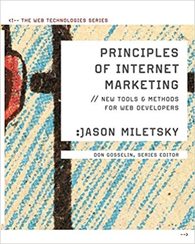 6395.Principles of Internet Marketing New Tools and Methods for Web Developers (Web Technologies) by Jason I. Miletsky