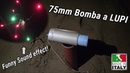 75mm Bomba Cilindrica effetto LUPI 3 Inch Italian Cylindershell with Funny Sound Effect