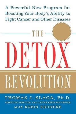 Thomas J. Slaga, Robin Keuneke] The Detox Revolut