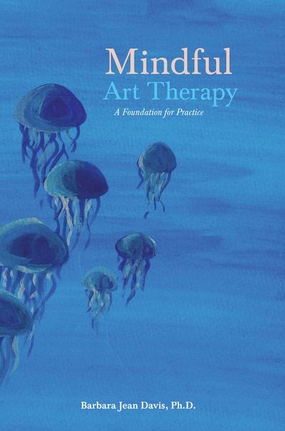 Mindful Art Therapy 2015 - Davis, Barbara Jean;