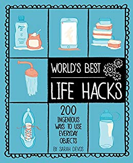 World's Best Life Hacks 200 Things That Make Your Life Easier (1)