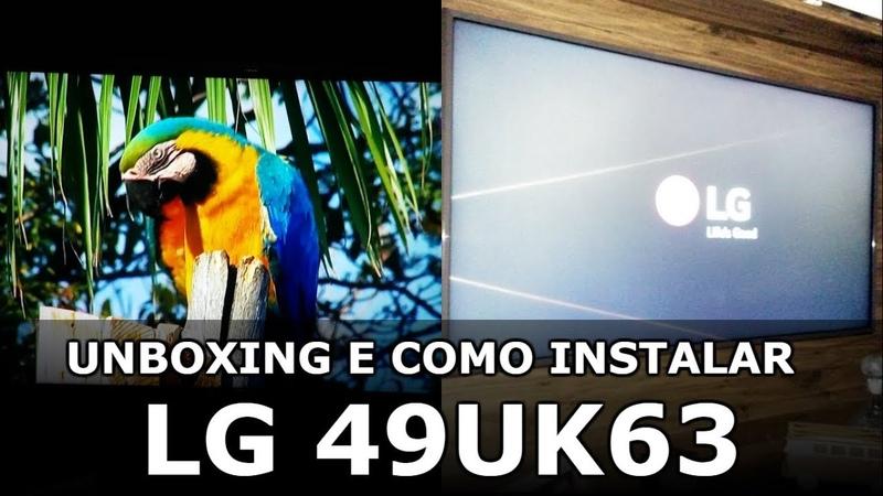 TV LG UHD TV AI ThinQ 49UK63 | Unboxing, Como Montar e Configurar