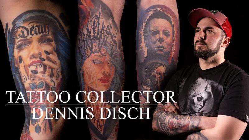 Tattoo Collector - Dennis Disch