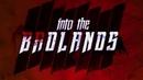 В пустыне смерти 3 сезон Into the Badlands 3 season - Вступительная заставка / 2018