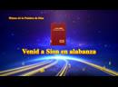 Canción cristiana 2019 Venid a Sion en alabanza Alabar que el Salvador Jesús ha regresado