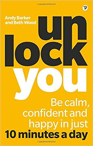 Unlock You Be calm, confident and happy in just 10 minutes a day