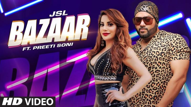 JSL Bazaar Ikka Preeti Soni Millind Gaba Latest Punjabi Songs 2019