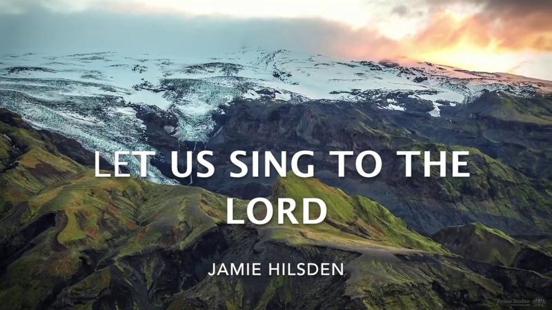 Jamie Hilsden - Let Us Sing To The Lord РУССИЙ ПЕРЕВОД Давайте благодарить караоке