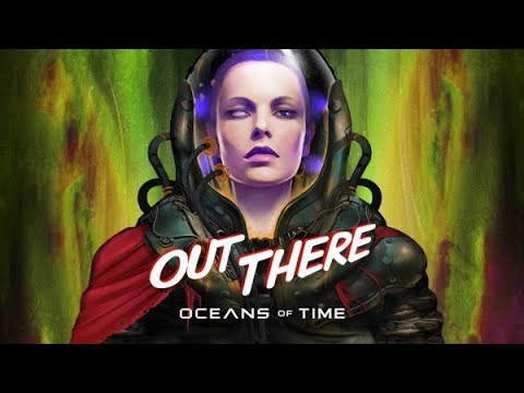 Out There Oceans of Time - Teaser Trailer