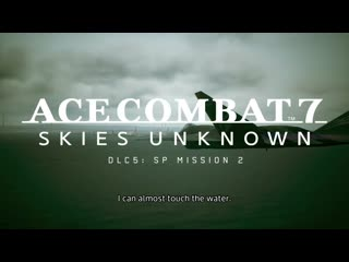 Ace Combat 7: Unknown Skies  трейлер 5 DLC