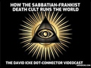How The Sabbatian Frankist Death Cult Runs The World The David Icke Dot Connector Videocast