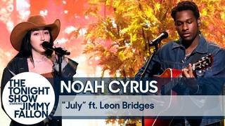 Noah Cyrus ft.Leon Bridges:July