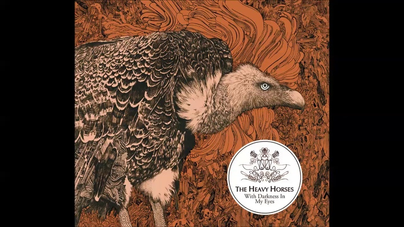 The Heavy Horses With Darkness In My Eyes full album 2019
