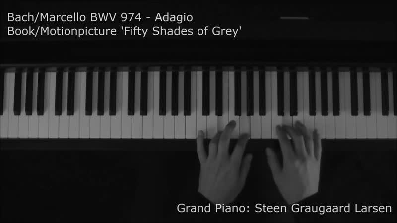 Bach-Marcello - BWV 974 Adagio (Piano Cover) - Fifty shades of Grey - Пятьдесят оттенков серого