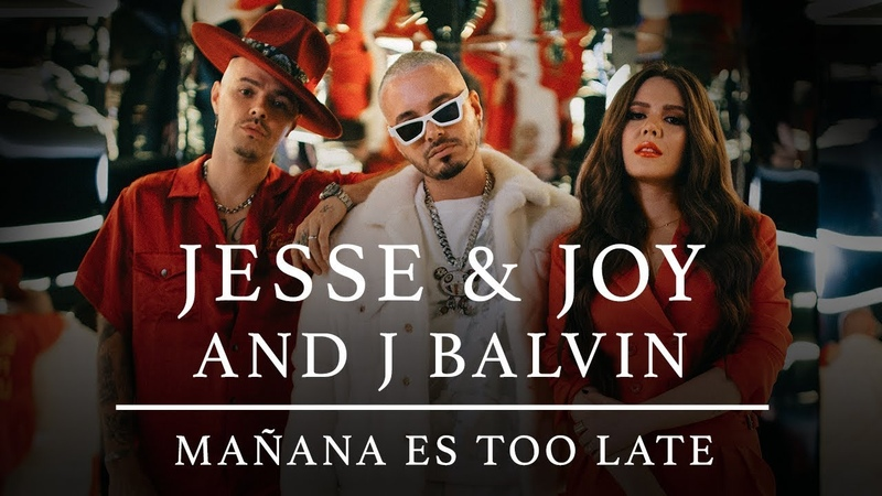 Jesse Joy and J Balvin - Mañana Es Too Late (Video Oficial)
