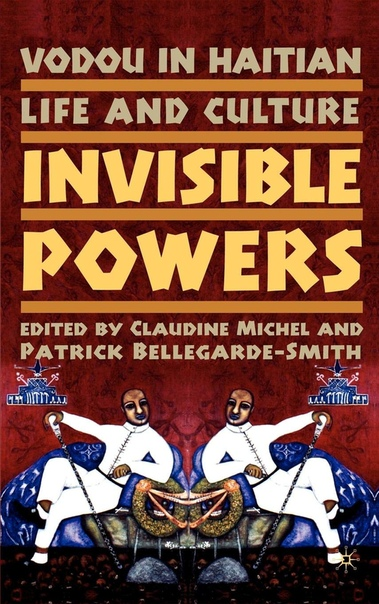 Vodou in Haitian Life and Culture Invisible Powers