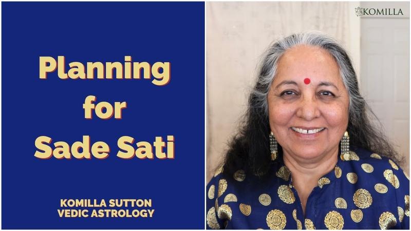 Planning for Sade Sati: Komilla Sutton