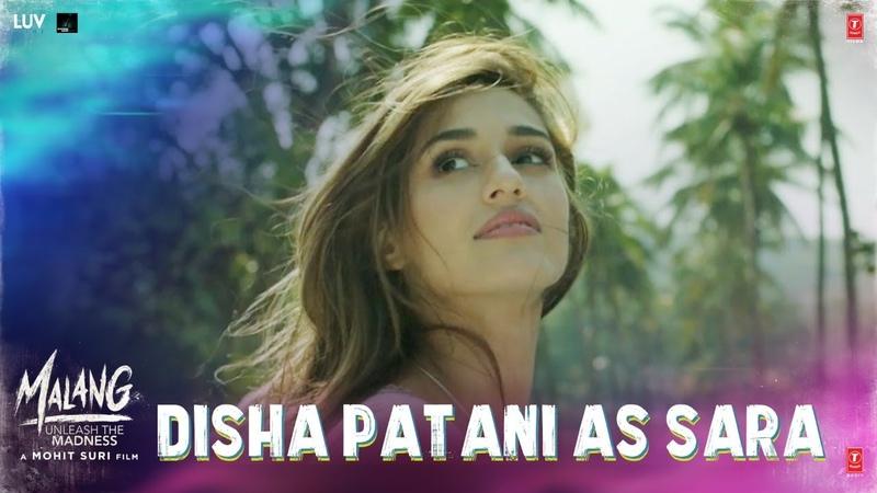 Malang Disha Patani As SARA Aditya R K Disha P Anil K Kunal K Movie In CINEMAS