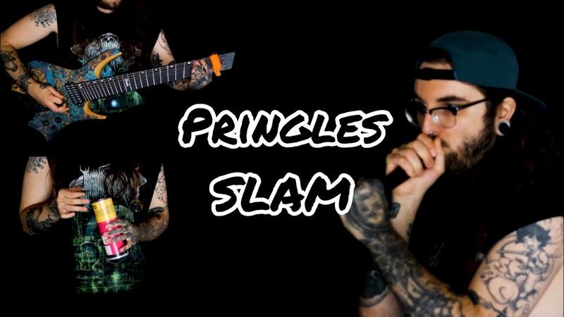 Pringles SLAM I @KRISXEN