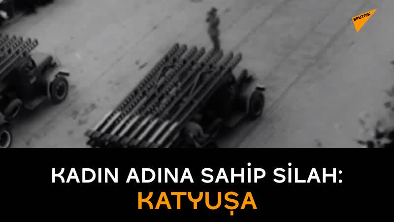 Kadın adına sahip silah: Katyuşa
