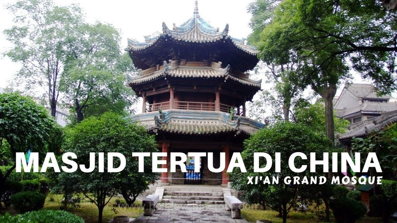 MASJID TERTUA DI CHINA XI'AN DIBANGUN ABAD KE 8 M The Oldest Mosque in China