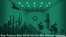 Psy Trance Goa 2019 Vol 65 Mix Master volume