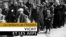 Les Brûlures de l'Histoire Vichy et les juifs