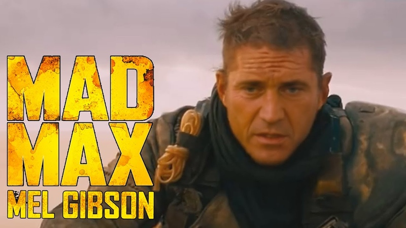 If Mel Gibson had reprised his role as Mad Max in Fury Road 1