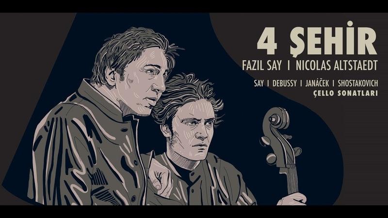 Cello Sonata: III Ankara / Fazıl Say Nicolas Altstaedt 4 Şehir