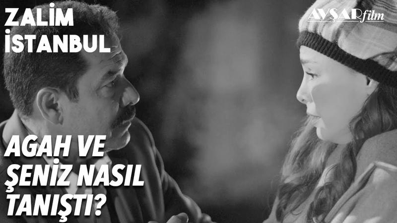 Şenizin Kirli Geçmişi🔥 Agahla Nasıl Tanıştı | Zalim İstanbul 22. Bölüm