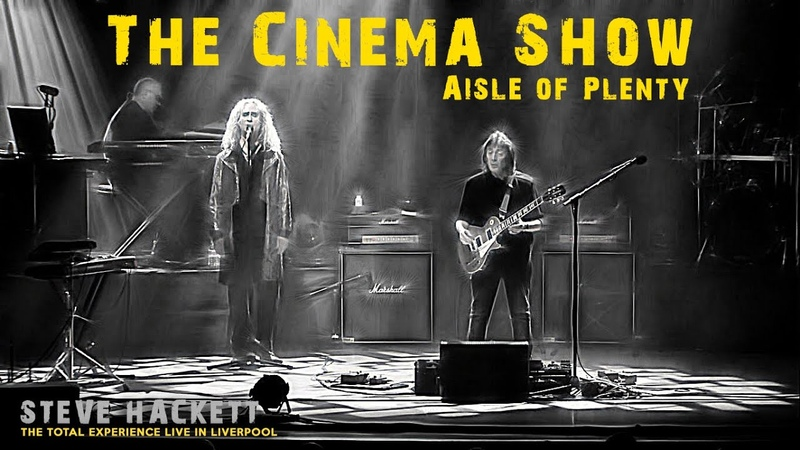 Steve Hackett Cinema Show~Aisle of Plenty THE TOTAL EXPERIENCE LIVE IN LIVERPOOL